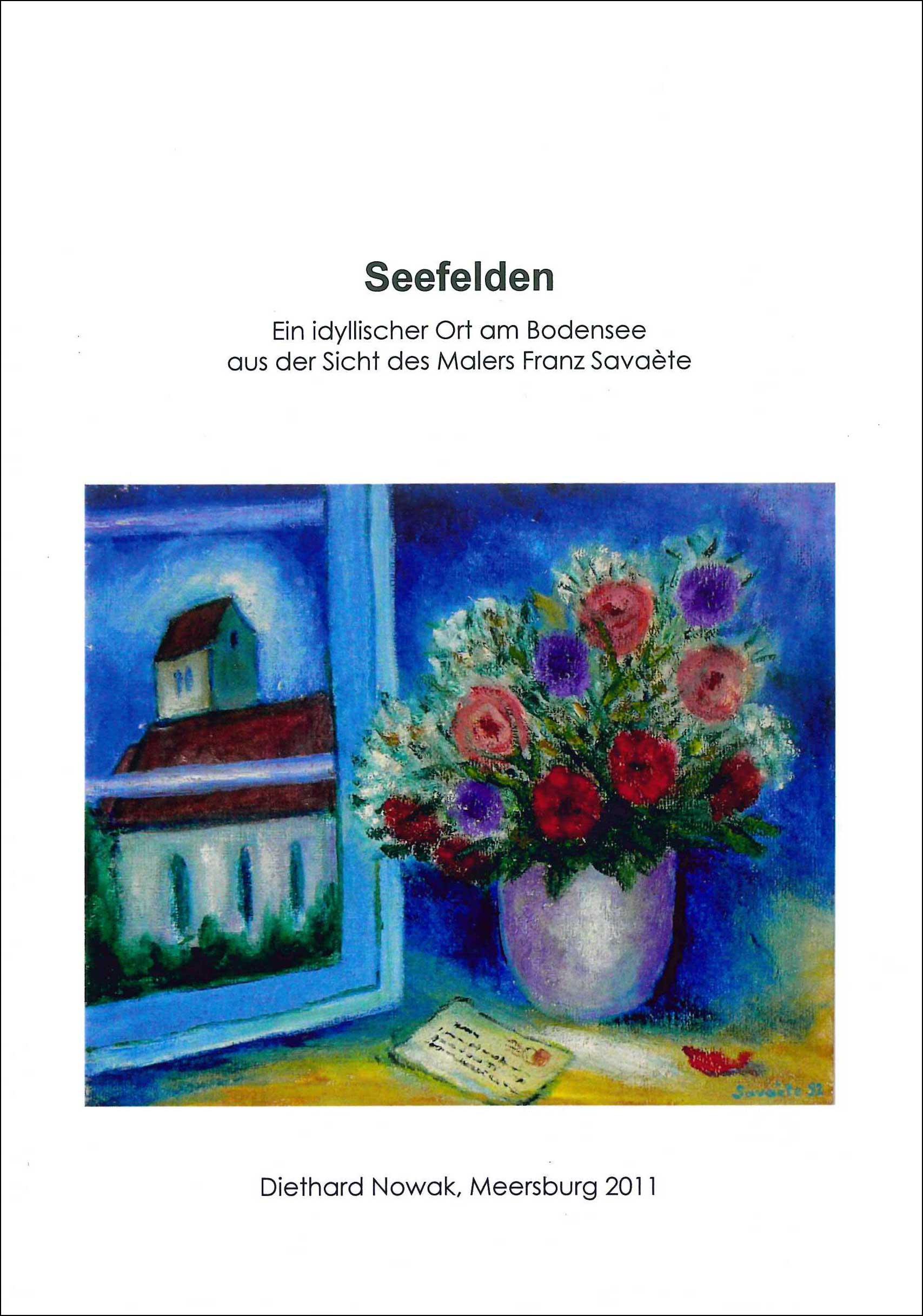 Buchvorderseite mit einem Bild des Malers Savaete mit einem Blumenstrauß und der Kirche Seefelden